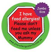 I have food allergies! Please don't feed me unless you ask my Mummy. Jumbo badge (85mm)